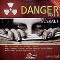 Eiskalt (Danger 8) Hörspiel von Andreas Masuth Gesprochen von: Klaus-Dieter Klebsch, Wolfgang Condrus, Erich Räuker