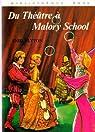 Malory School : Du théâtre à Malory school par Blyton