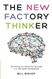 img - for The New Factory Thinker: Surviving And Succeeding In A Marketplace Disrupted By Technology (The New Factory Trilogy) (Volume 1) book / textbook / text book