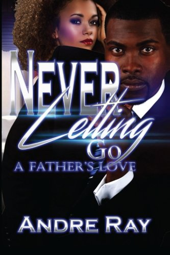Books : Never Letting Go: A Father's Love