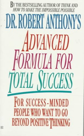 Dr. Robert Anthony's Advanced Formula for Total Success by Berkley