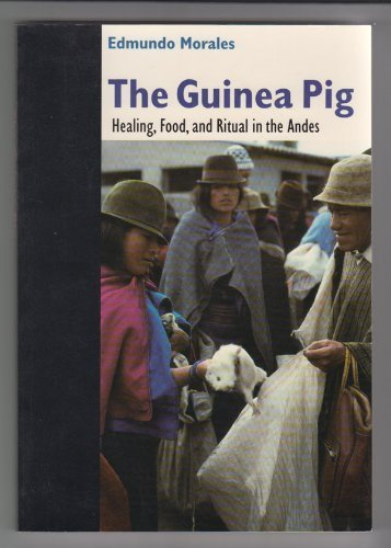 The Guinea Pig: Healing, Food, and Ritual in the Andes by Edmundo Morales - Shopping In Arizona Malls