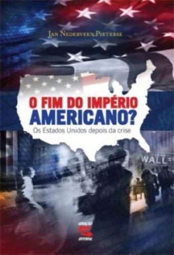 O Fim do Império Americano? Os Estados Unidos Depois da Crise