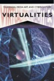 img - for Virtualities: Television, Media Art, and Cyberculture (Theories of Contempo) book / textbook / text book