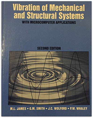 Vibration of Mechanical and Structural Systems: With Microcomputer Applications