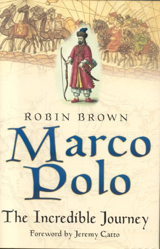 Marco Polo: The Incredible Journey