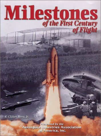 Read Online Milestones of the First Century of Flight pdf