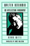 img - for Walter Benjamin: An Intellectual Biography (Kritik: German Literary Theory and Cultural Studies Series) Reissue edition by Witte, Bernd (1991) Hardcover book / textbook / text book