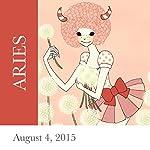 Aries: August 04, 2015   Tali Edut,Ophira Edut