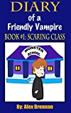 Diary of a Friendly Vampire Book #1: Scaring Class