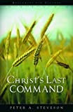 Christ's Last Command, Peter A. Steveson, 1591667097