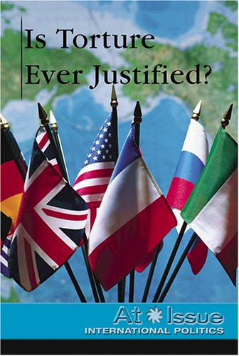 Download Is Torture Ever Justified? (At Issue Series) pdf