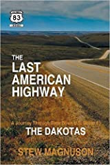 The Last American Highway: A Journey Through Time Down U.S. Route 83: The Dakotas (The Highway 83 Chronicles)... (Paperback) - Common Paperback