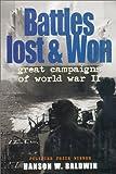 Battles Lost and Won, Hanson W. Baldwin, 1568520107