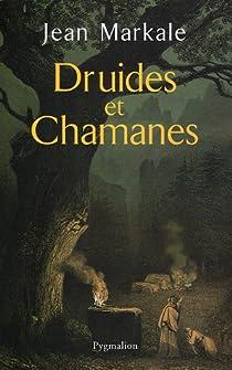 Druides et Chamanes par Markale