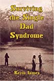 Surviving the Single Dad Syndrome, Kevin McArthur, 1413733425