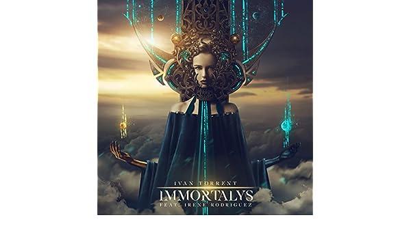 Immortalys (feat. Irene Rodriguez) de Ivan Torrent en Amazon ...