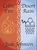 Celtic Fire, Desert Rain, Jude Johnson, 0976246910