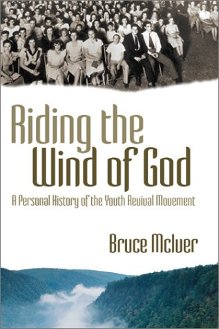 Download Riding the Wind of God: A Personal History of the Youth Revival Movement ebook