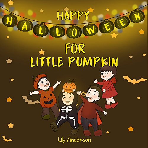 Kids book: HAPPY HALLOWEEN FOR LITTLE PUMPKIN (kids books ages 2-8 ) (Bedtime story preschool picture book) (Bedtime stories Book 1)