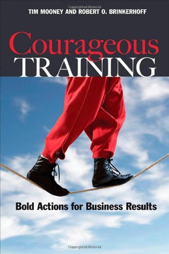 Read Online Courageous Training: Bold Actions for Business Results ebook