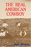 The Real American Cowboy, Jack Weston, 0941533271