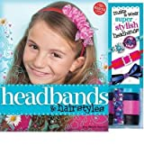 (HEADBANDS & HAIRSTYLES [WITH 2 PLASTIC HEADBANDS, 1 ELASTIC HEADBAND, SEQUINS AND BEADS AND GLUE AND RIBBON]) BY STEELE-SACCIO, EVA(AUTHOR)Paperback Sep-2010