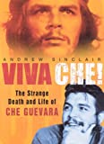 Viva Che!, Andrew Sinclair, 0750943106