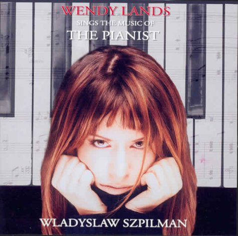 Wendy Lands Sings The Music of The Pianist Wladislaw Szpilman, 1 Audio-CD