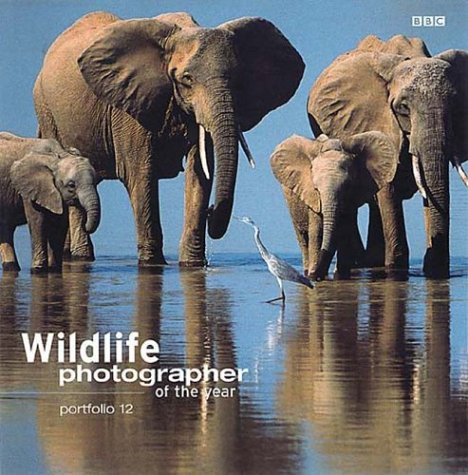 Wildlife Photographer of the Year Portfolio 12 (Wildlife Photographer Annual, 12)