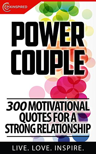 Image of: Sayings Power Couple 300 Motivational Quotes For Strong Relationship By life Pixinspired Amazoncom Power Couple 300 Motivational Quotes For Strong Relationship