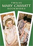 Twelve Mary Cassatt Bookmarks, Mary Cassatt, 0486430731