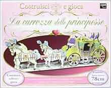 La carrozza delle principesse. Con gadget: 9788861885554