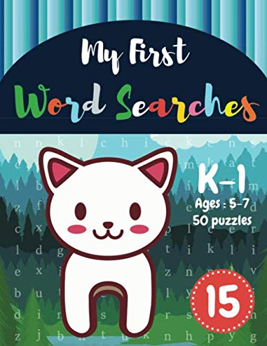 My First Word Searches: 50 Large Print Word Search Puzzles : Wordsearch kids activity workbooks | K-1 | Ages 5-7 cat design (Vol.15) (Kids word search - K1 Book