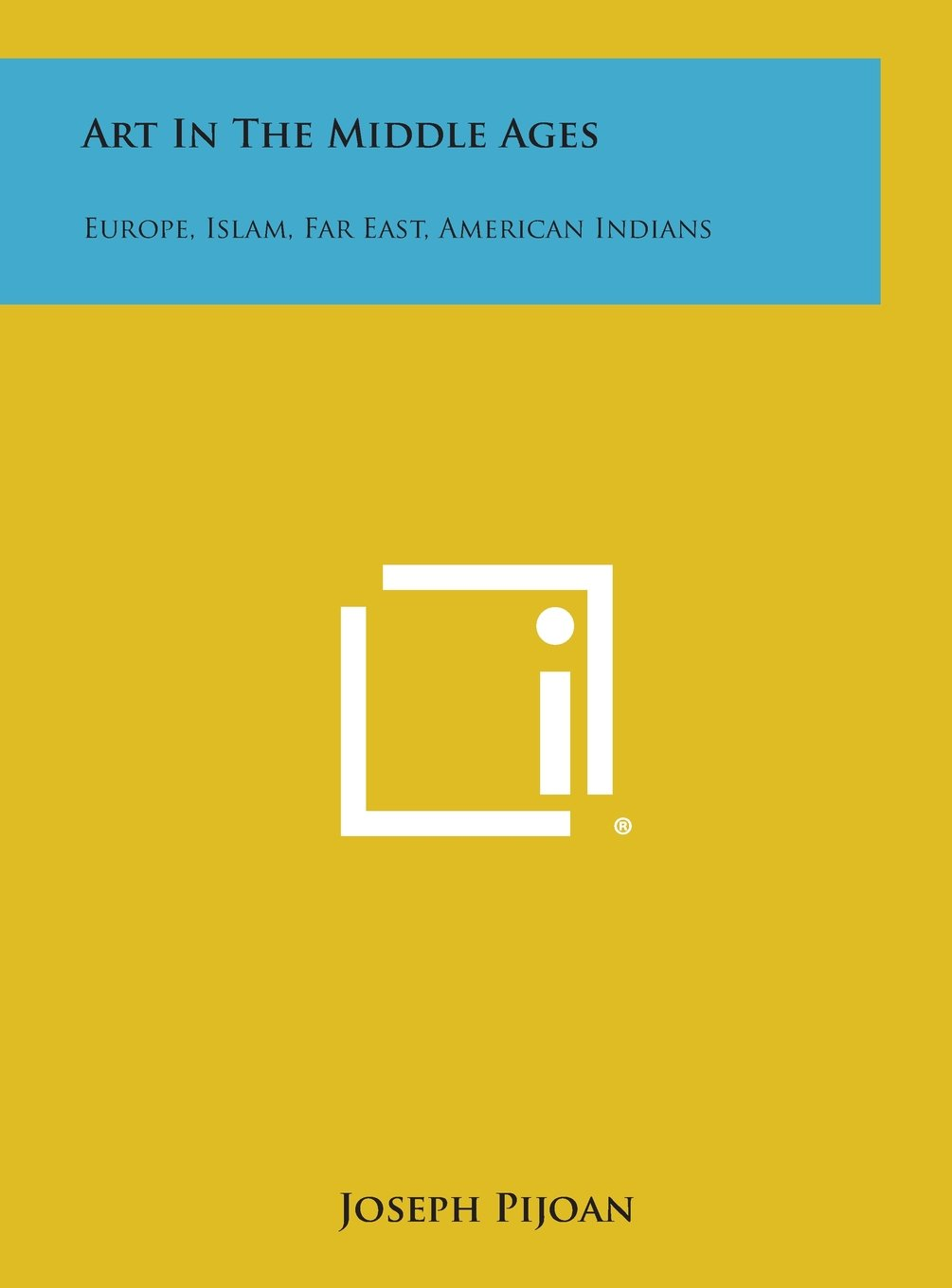 Download Art in the Middle Ages: Europe, Islam, Far East, American Indians pdf