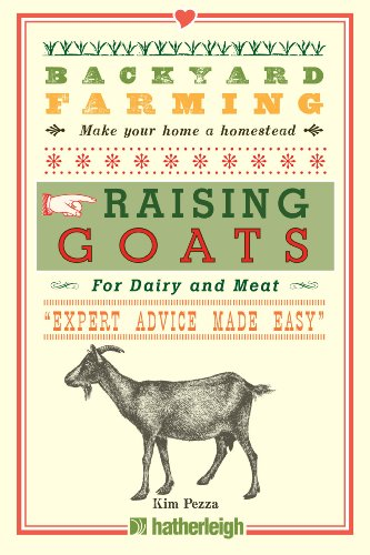 Backyard Farming: Raising Goats: For Dairy and Meat by [Pezza, Kim]