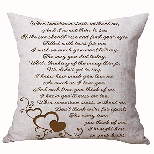 Mesllings When Tomorrow Starts Without Me and I'm Not There to See Letter Gift Cotton Linen Throw Pillow Cover Cushion Case Home Chair Office Decorative Square 18 X 18 inches