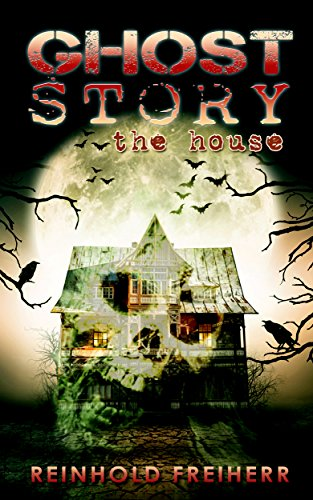 Ghost story : The House