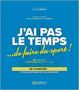 Amazon Fr J Ai Pas Le Temps De Faire Du Sport