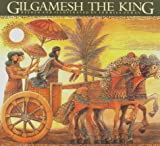 img - for Gilgamesh the King (The Gilgamesh Trilogy) book / textbook / text book