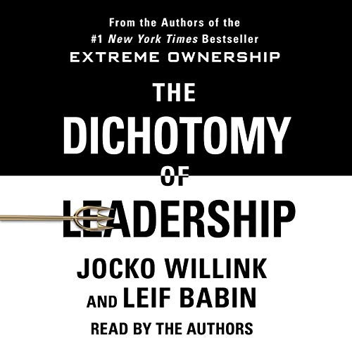 Pdf Business The Dichotomy of Leadership: Balancing the Challenges of Extreme Ownership to Lead and Win