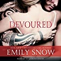 Devoured Audiobook by Emily Snow Narrated by Elizbeth Louise