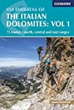 #8: Via Ferratas of the Italian Dolomites: Vol 1: 75 routes-North, Central and East Ranges