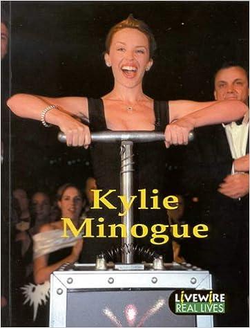 Livewire Real Lives Kylie Minogue (Livewires)