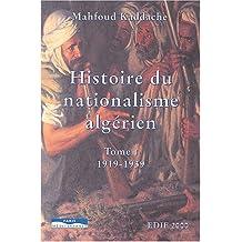 Histoire du nationalisme algérien - tome I et II 1919-1951