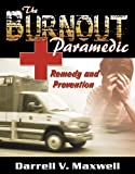 The Burnout Paramedic, Darrell V. Maxwell, 0741427923