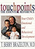 Touchpoints - The Essential Reference, T. Berry Brazelton, 0201093804