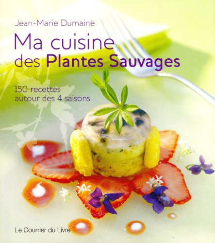 Ma cuisine des Plantes Sauvages (French Edition)