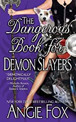The Dangerous Book for Demon Slayers (Biker Witches Mystery 2)
