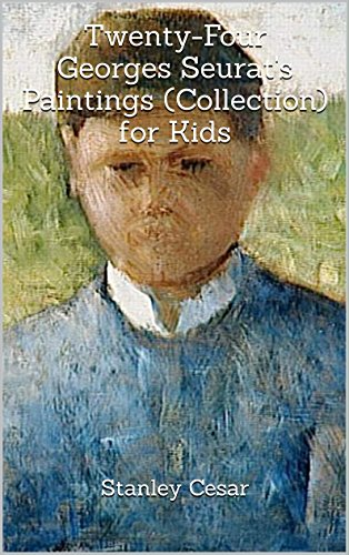 Twenty-Four Georges Seurat's Paintings (Collection) for Kids by Stanley Cesar